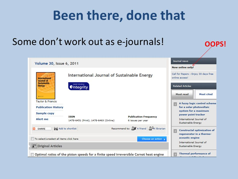 Been there, done that Some don't work out as e-journals! OOPS!