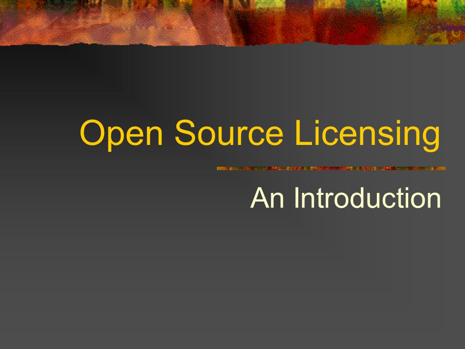 Open Source Licensing An Introduction