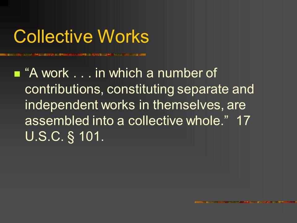 Collective Works A work...
