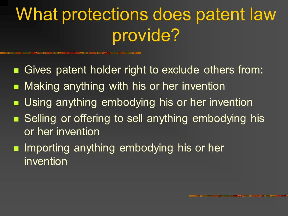 What protections does patent law provide.