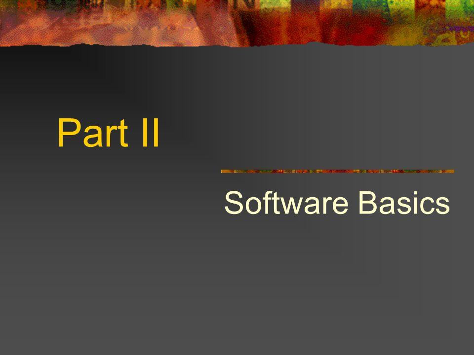 Part II Software Basics