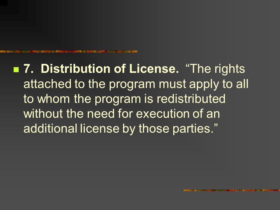 7. Distribution of License.