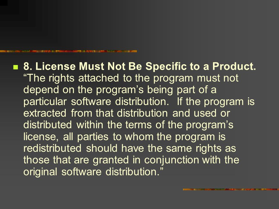 8. License Must Not Be Specific to a Product.