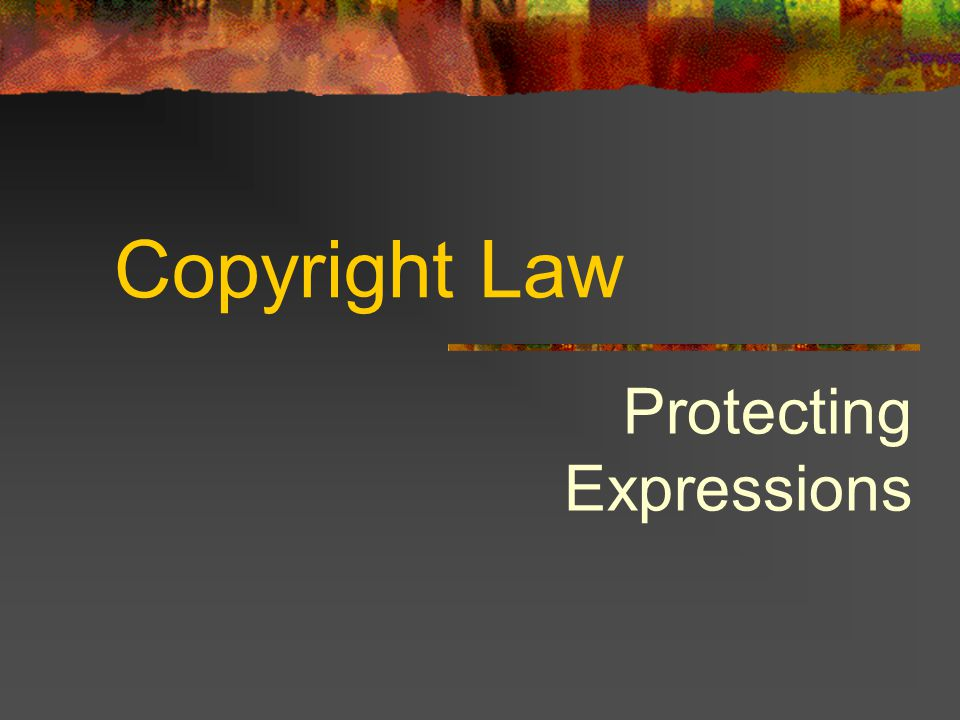 Copyright Law Protecting Expressions