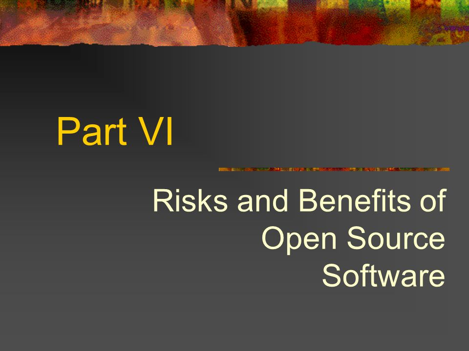 Part VI Risks and Benefits of Open Source Software