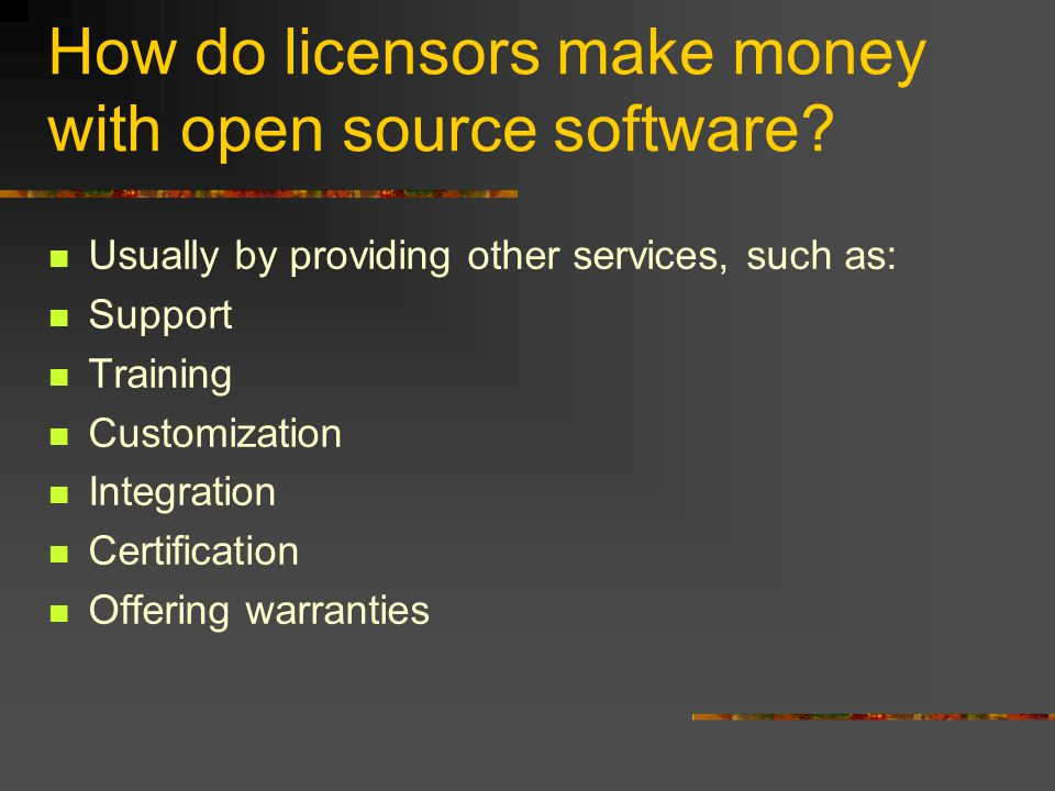 How do licensors make money with open source software.