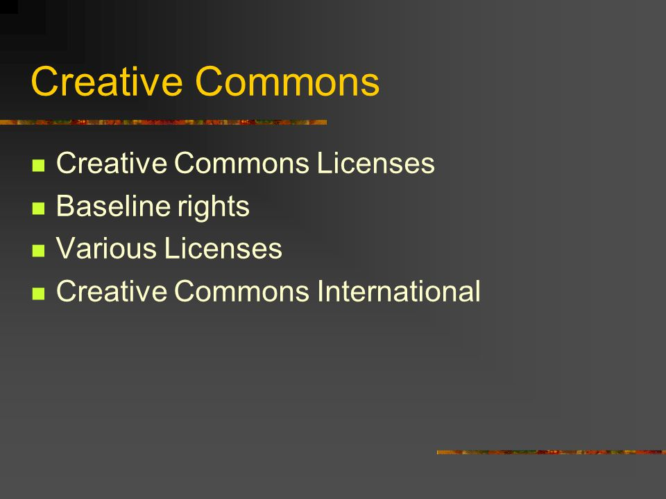 Creative Commons Creative Commons Licenses Baseline rights Various Licenses Creative Commons International