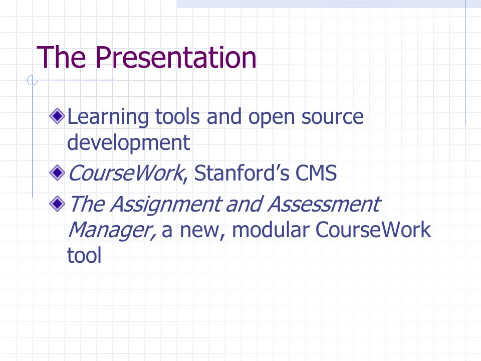 Open Source Learning Tools Charles Kerns Education Technology Manager Academic Computing, Stanford University charles.kerns@stanford.edu
