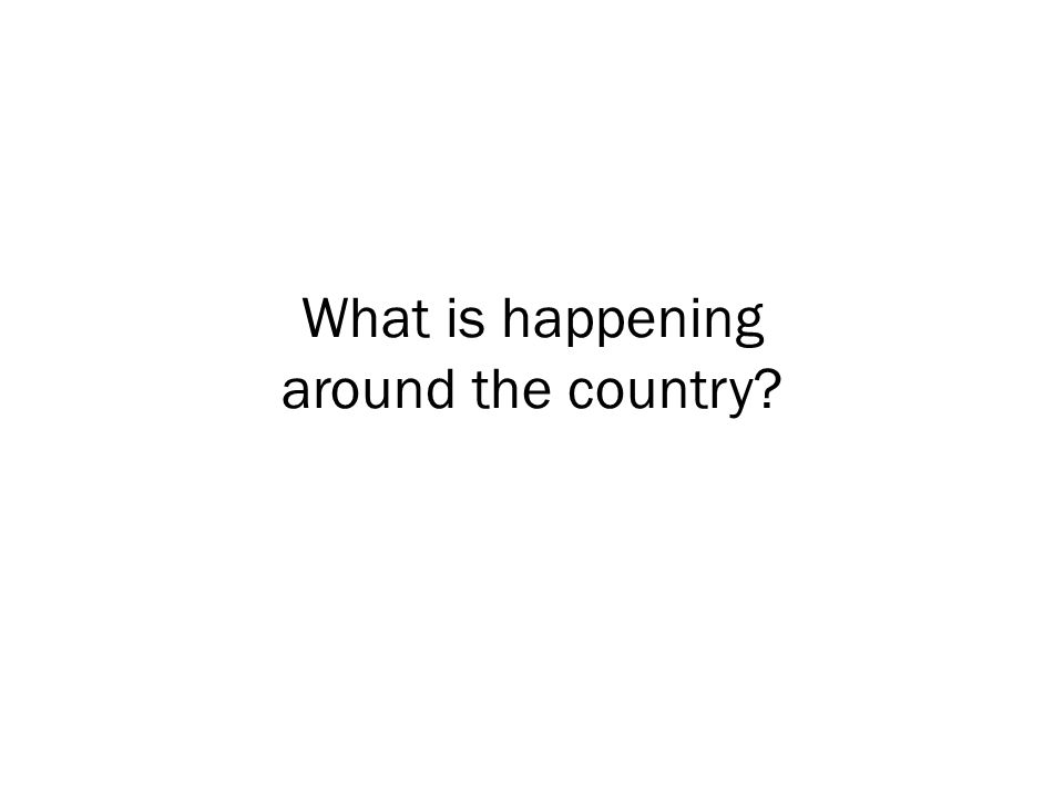 What is happening around the country?