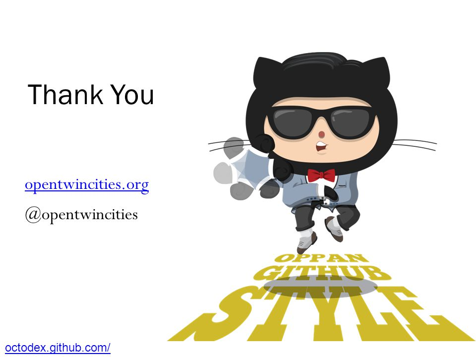 Thank You octodex.github.com/ opentwincities.org @opentwincities