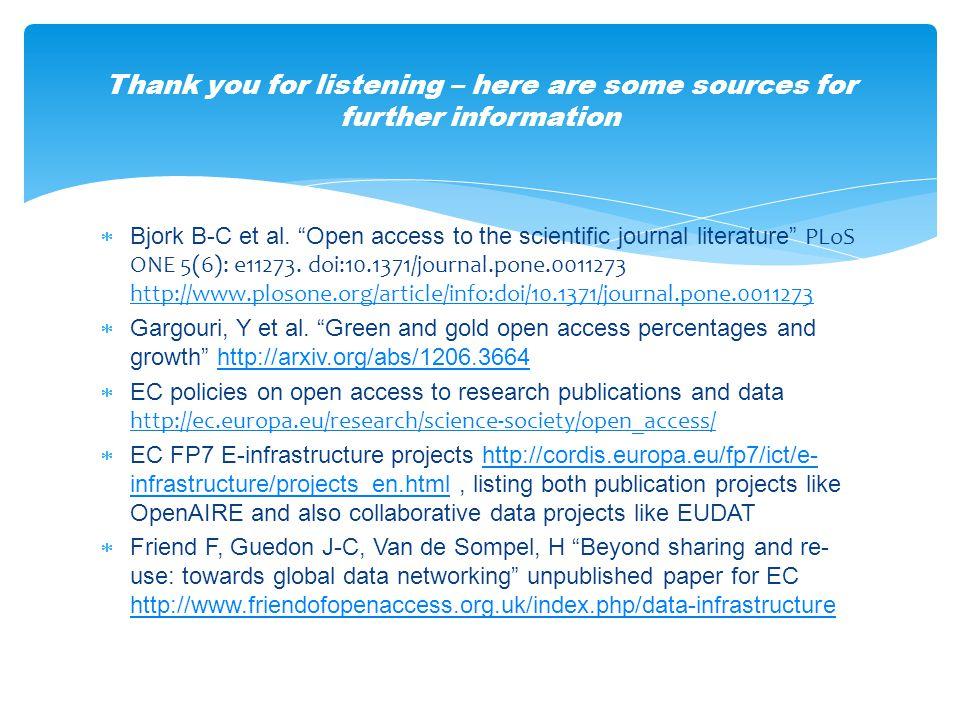 Bjork B-C et al. Open access to the scientific journal literature PLoS ONE 5(6): e11273.