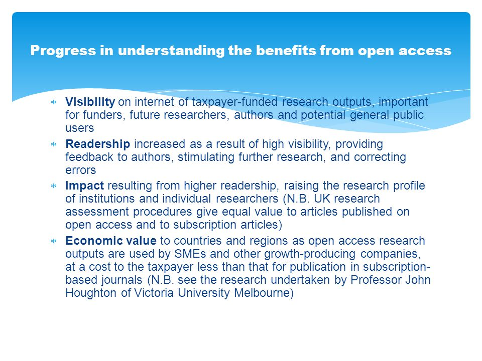  Visibility on internet of taxpayer-funded research outputs, important for funders, future researchers, authors and potential general public users 