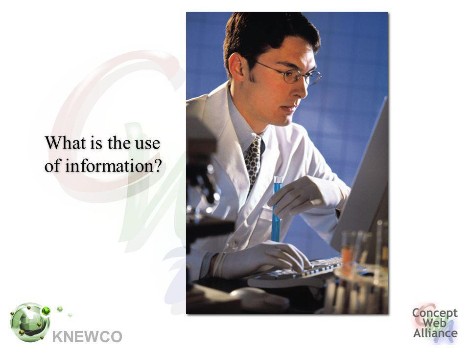 KNEWCO What is the use of information?