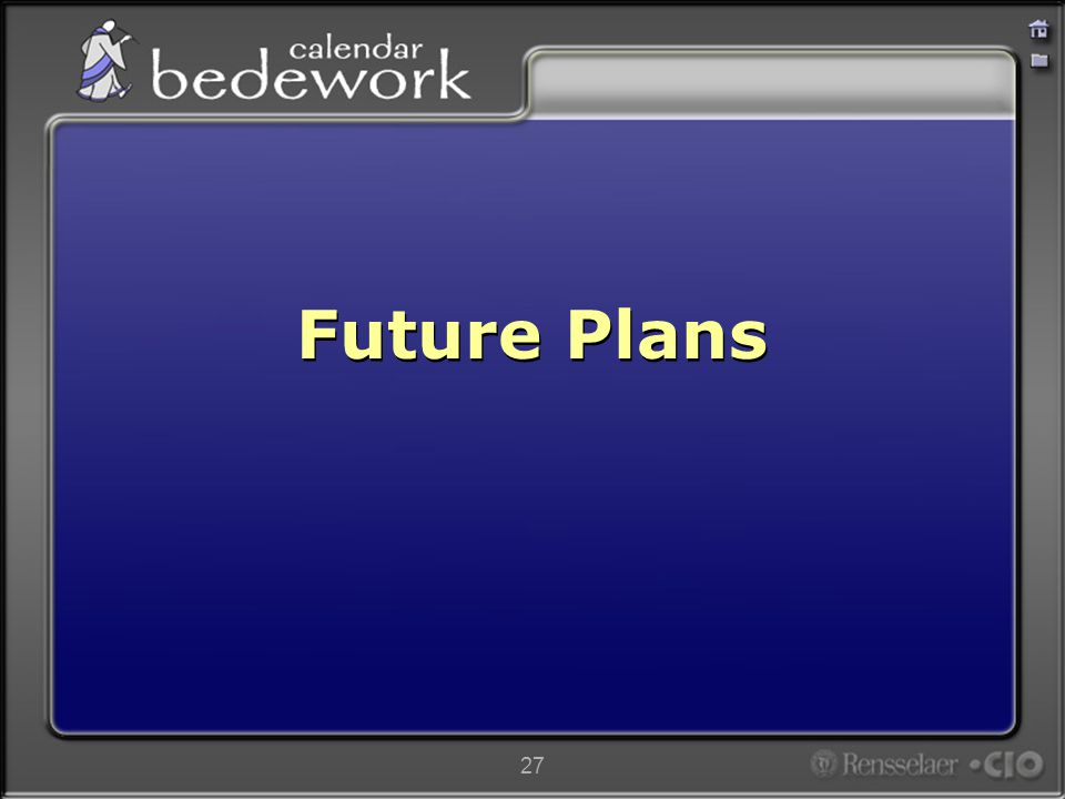 27 Future Plans
