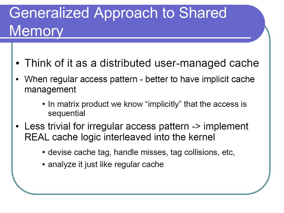 Generalized Approach to Shared Memory