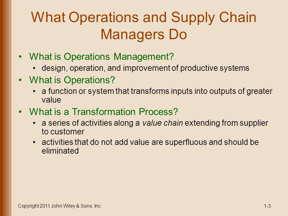 What Operations and Supply Chain Managers Do What is Operations Management.