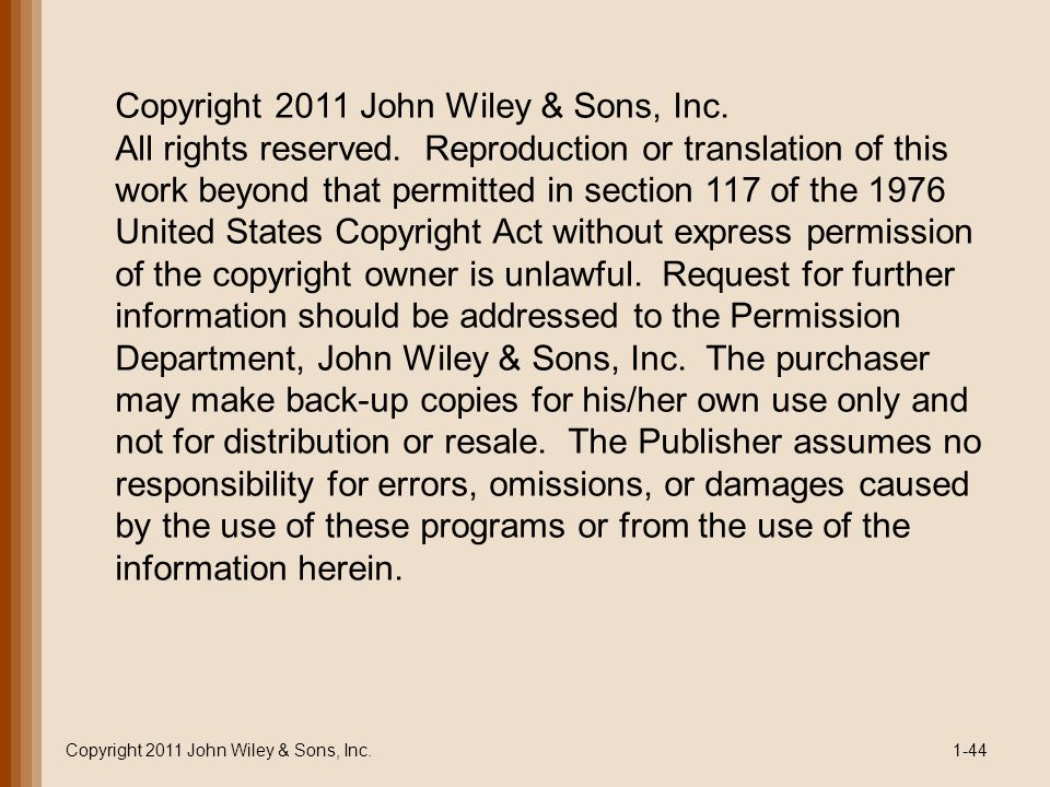 Copyright 2011 John Wiley & Sons, Inc.1-44 Copyright 2011 John Wiley & Sons, Inc.
