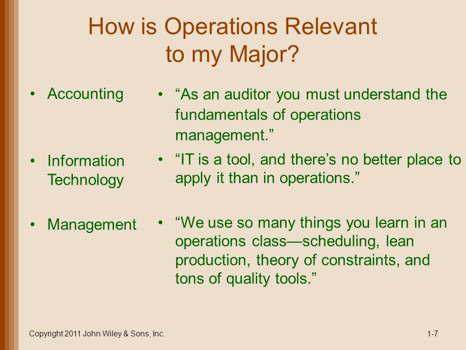 """How is Operations Relevant to my Major? Accounting Information Technology Management """"As an auditor you must understand the fundamentals of operations"""
