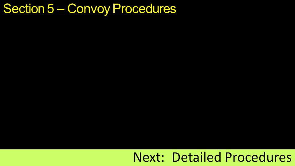 Section 5 – Convoy Procedures Next: Detailed Procedures