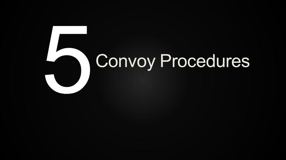 5 Convoy Procedures