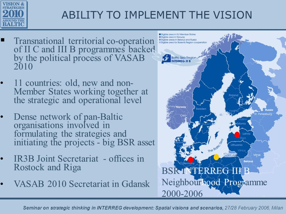 Seminar on strategic thinking in INTERREG development: Spatial visions and scenarios, 27/28 February 2006, Milan ABILITY TO IMPLEMENT THE VISION  Tra