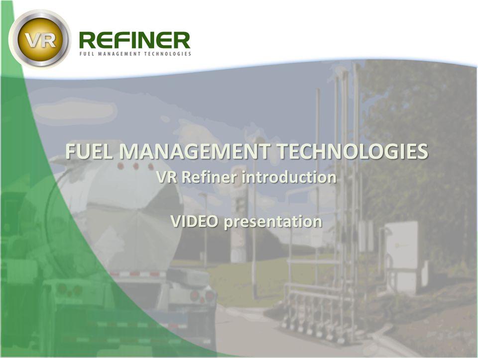 FUEL MANAGEMENT TECHNOLOGIES VR Refiner introduction VIDEO presentation