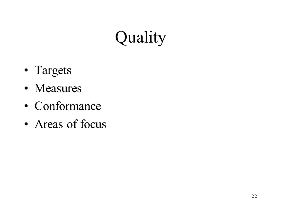 22 Quality Targets Measures Conformance Areas of focus