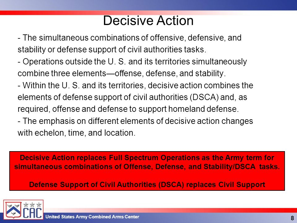 United States Army Combined Arms Center Army Core Competencies - Combined Arms Maneuver - is the application of the elements of combat power in unified action to defeat enemy ground forces; to seize, occupy, and defend land areas; and to achieve physical, temporal, and psychological advantages over the enemy to seize and exploit the initiative.