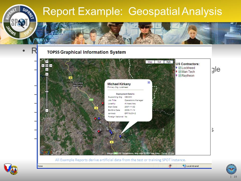 | 23 Report on Location-Based Data –Locations coordinates displayed on map –Use standard map display capabilities, such as Google Maps, Google Earth,
