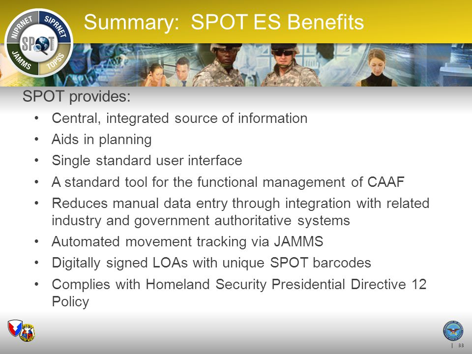 | 33 Summary: SPOT ES Benefits SPOT provides: Central, integrated source of information Aids in planning Single standard user interface A standard too