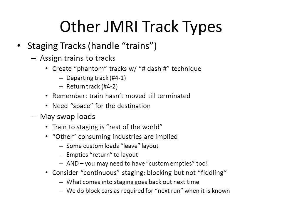 """Other JMRI Track Types Staging Tracks (handle """"trains"""") – Assign trains to tracks Create """"phantom"""" tracks w/ """"# dash #"""" technique – Departing track (#"""