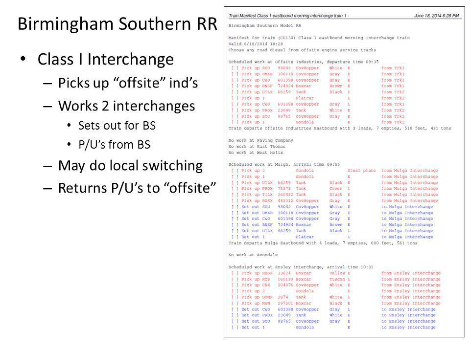 """Birmingham Southern RR Class I Interchange – Picks up """"offsite"""" ind's – Works 2 interchanges Sets out for BS P/U's from BS – May do local switching –"""