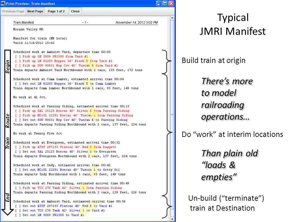 Other JMRI Track Types Staging Tracks (handle trains ) – Assign trains to tracks Create phantom tracks w/ # dash # technique – Departing track (#4-1) – Return track (#4-2) Remember: train hasn't moved till terminated Need space for the destination – May swap loads Train to staging is rest of the world Other consuming industries are implied – Some custom loads leave layout – Empties return to layout – AND – you may need to have custom empties too.