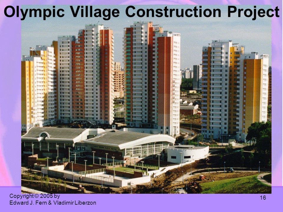 Copyright © 2005 by Edward J. Fern & Vladimir Liberzon 16 Olympic Village Construction Project