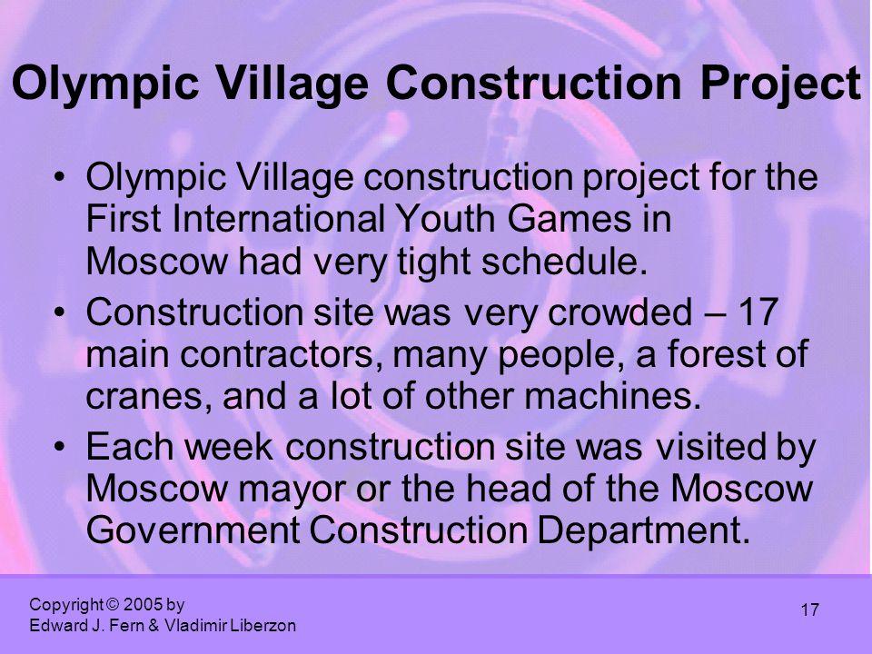 Copyright © 2005 by Edward J. Fern & Vladimir Liberzon 17 Olympic Village Construction Project Olympic Village construction project for the First Inte