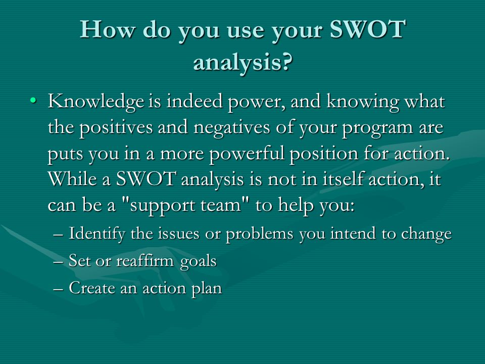 How do you use your SWOT analysis.