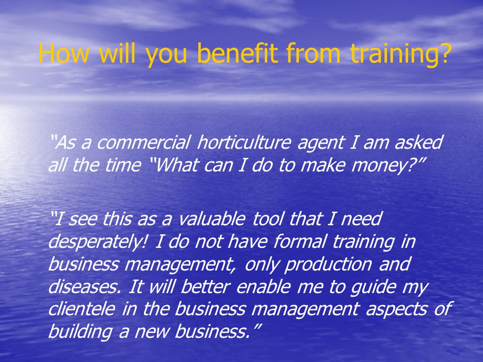 How will you benefit from training.