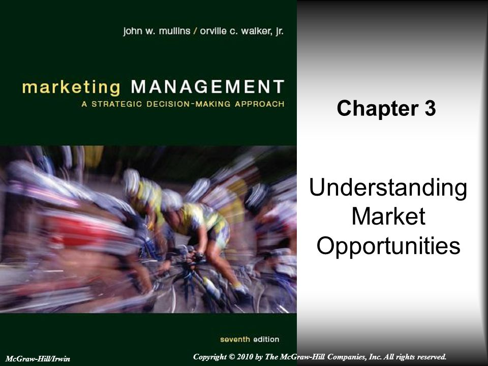 Understanding Market Opportunities Chapter 3 McGraw-Hill/Irwin Copyright © 2010 by The McGraw-Hill Companies, Inc. All rights reserved.