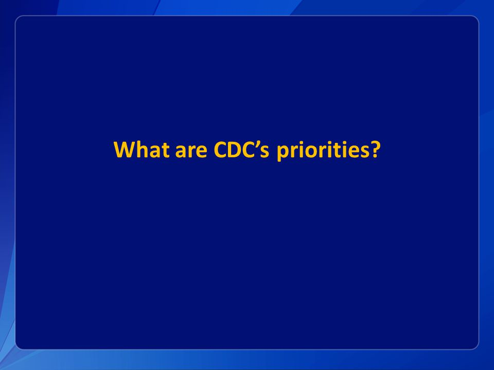 What are CDC's priorities?