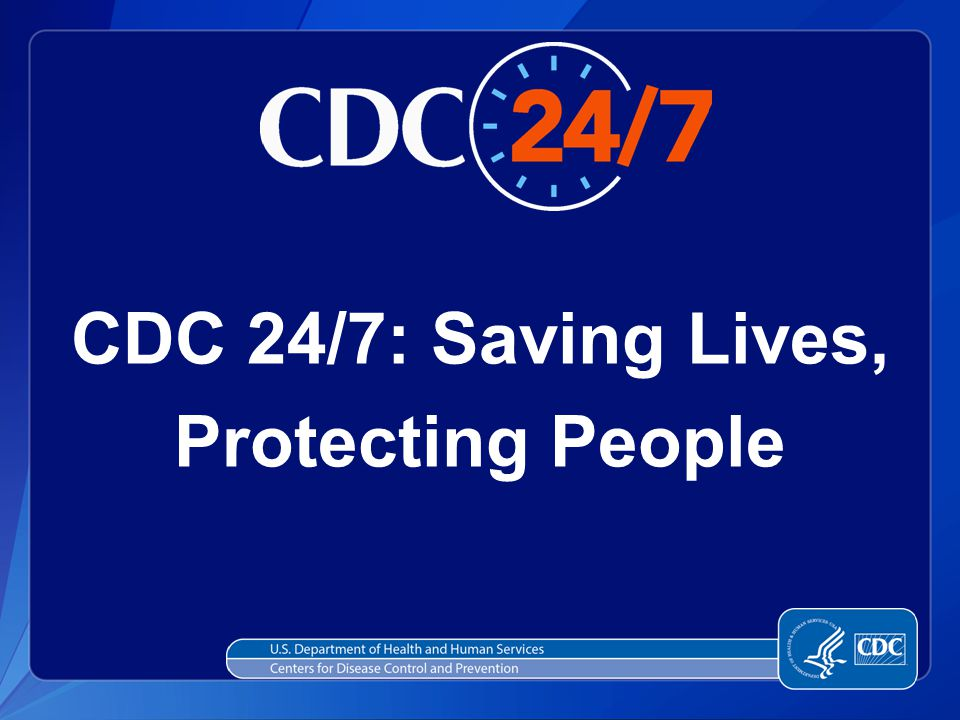 CDC 24/7: Saving Lives, Protecting People