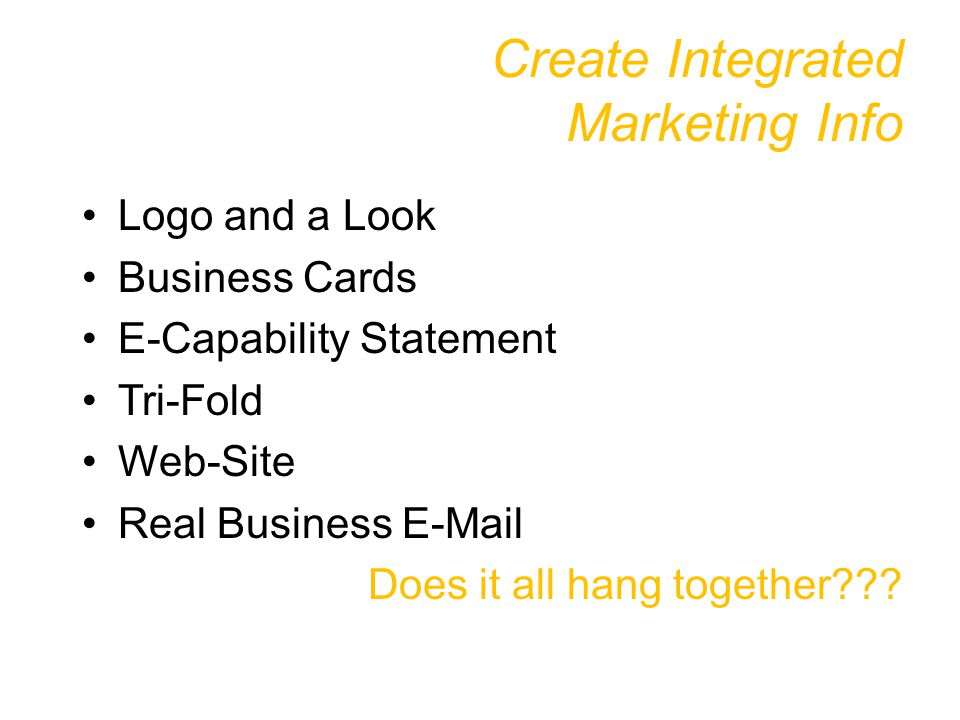 Create Integrated Marketing Info Logo and a Look Business Cards E-Capability Statement Tri-Fold Web-Site Real Business  Does it all hang together