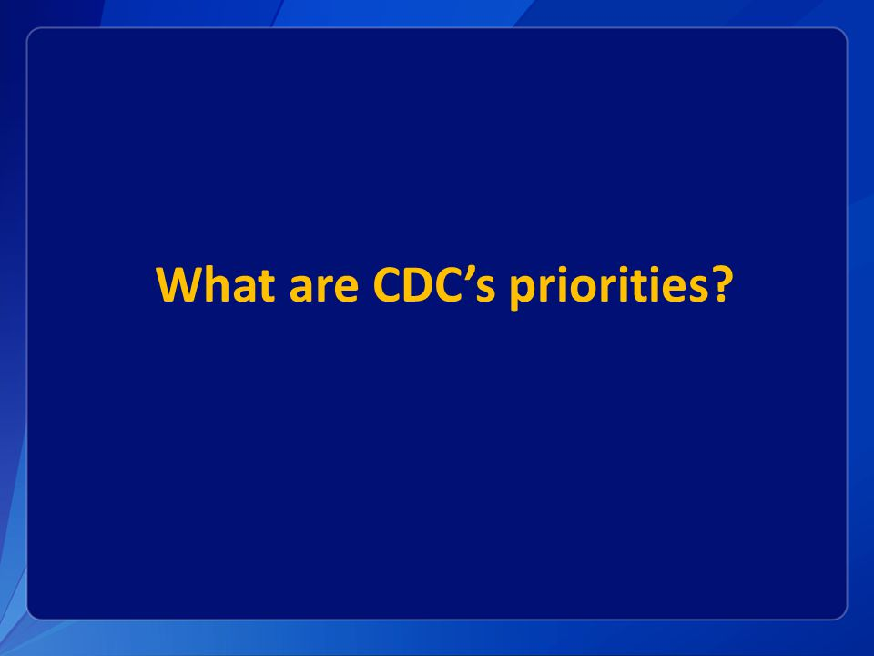 CDC Director's Charge: Develop a strategy that will 1.