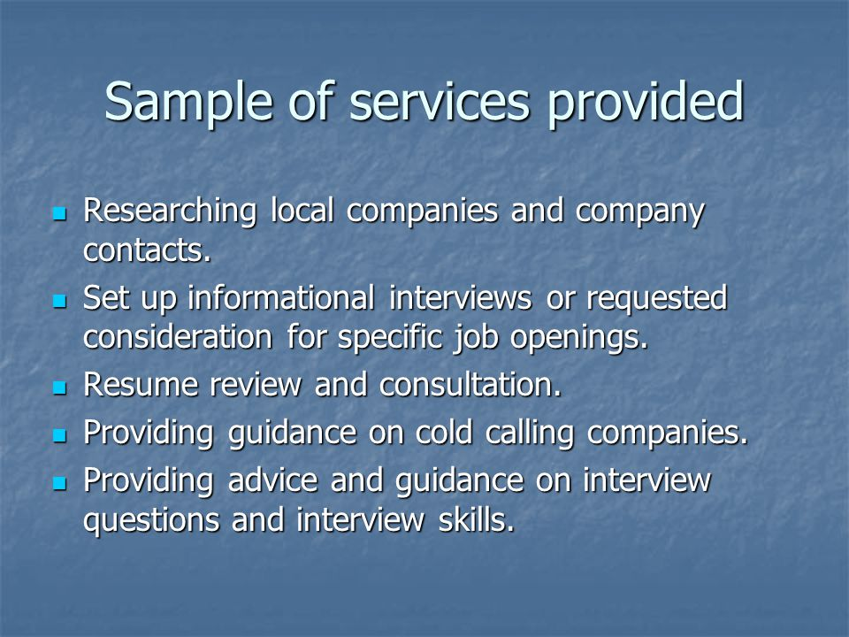 Sample of services provided Researching local companies and company contacts.