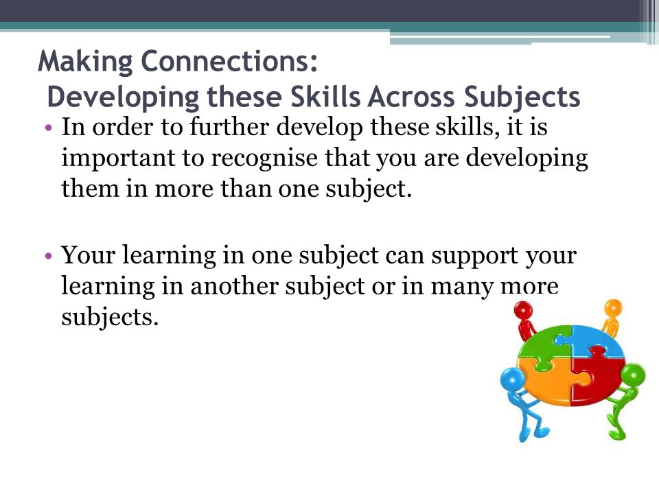 Linking Subjects Together: Discussion Point How can your learning in English support your learning in Physics, Chemistry or Biology.