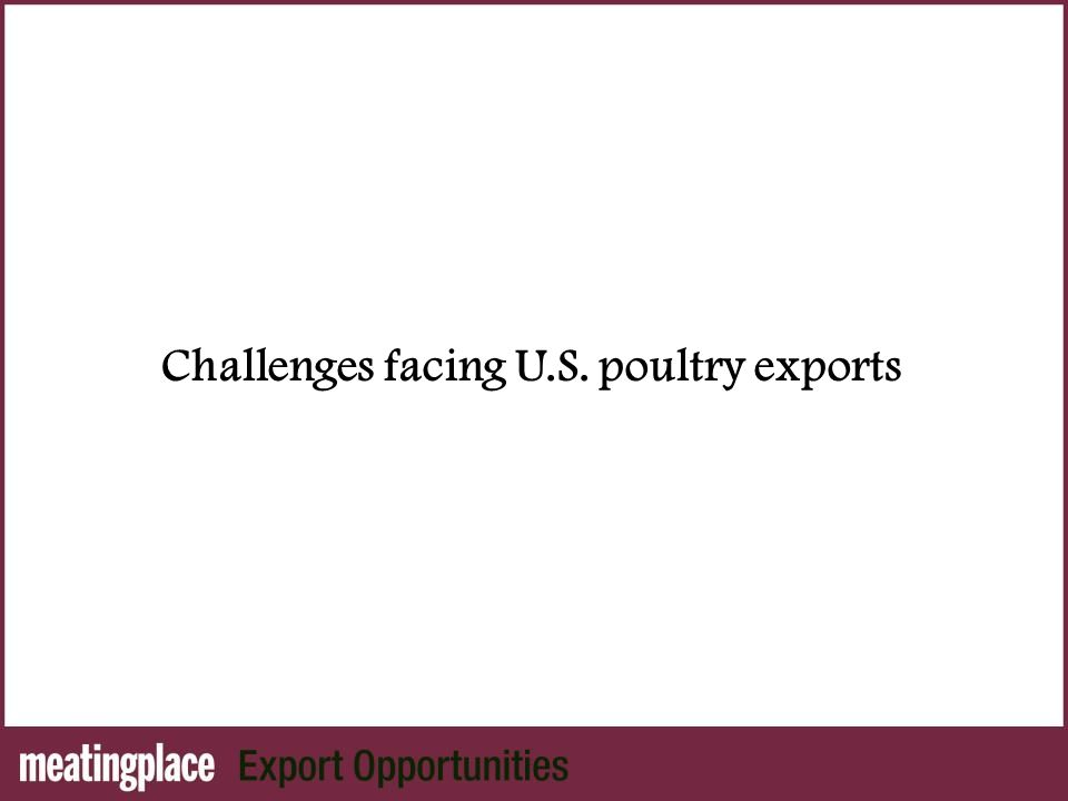 Challenges facing U.S. poultry exports