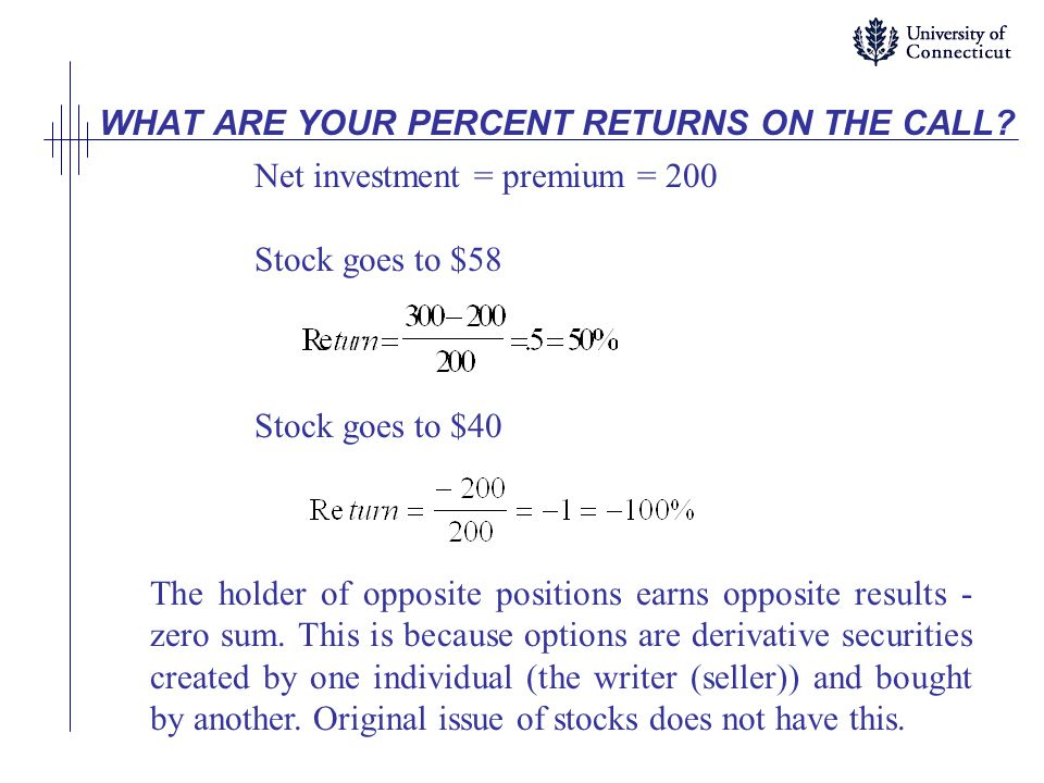 WHAT ARE YOUR PERCENT RETURNS ON THE CALL.