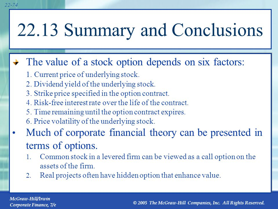 McGraw-Hill/Irwin Corporate Finance, 7/e © 2005 The McGraw-Hill Companies, Inc. All Rights Reserved. 22-74 22.13 Summary and Conclusions The value of