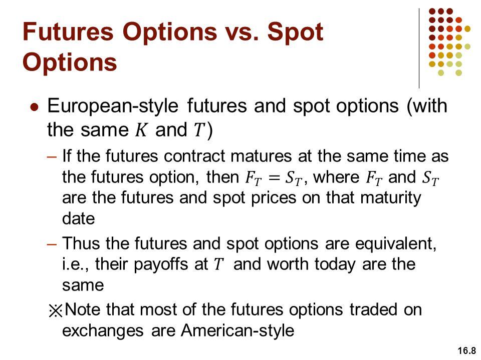 16.8 Futures Options vs. Spot Options