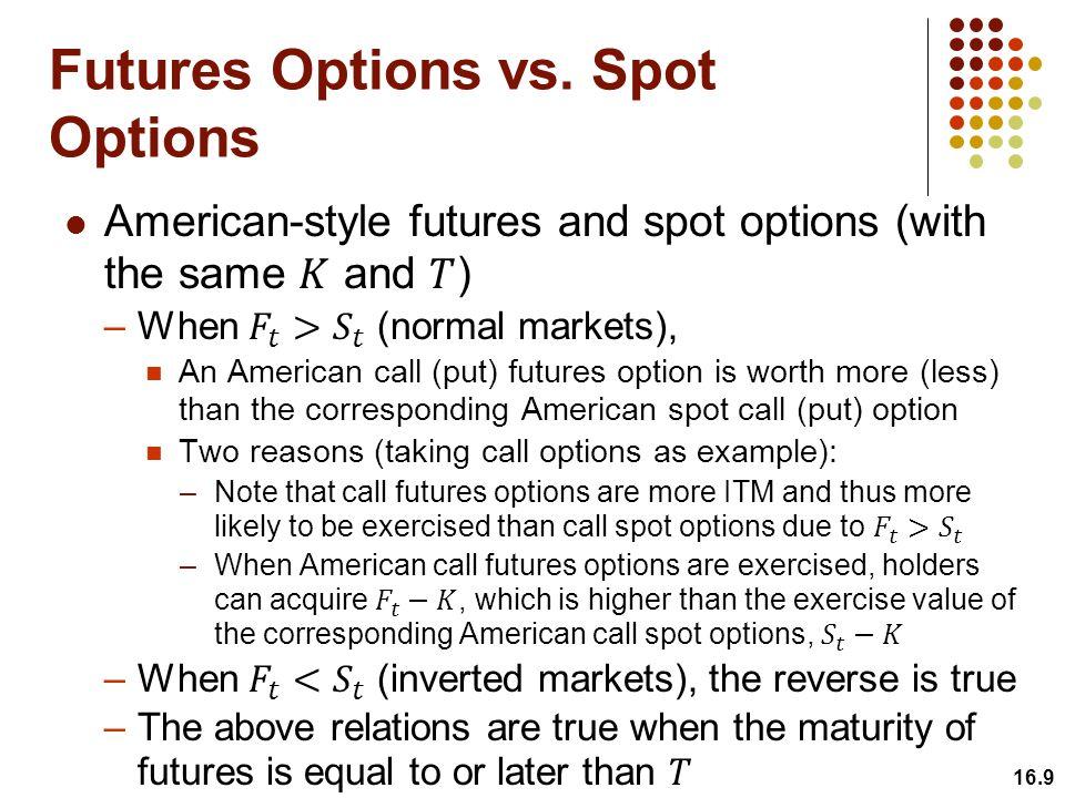 16.9 Futures Options vs. Spot Options