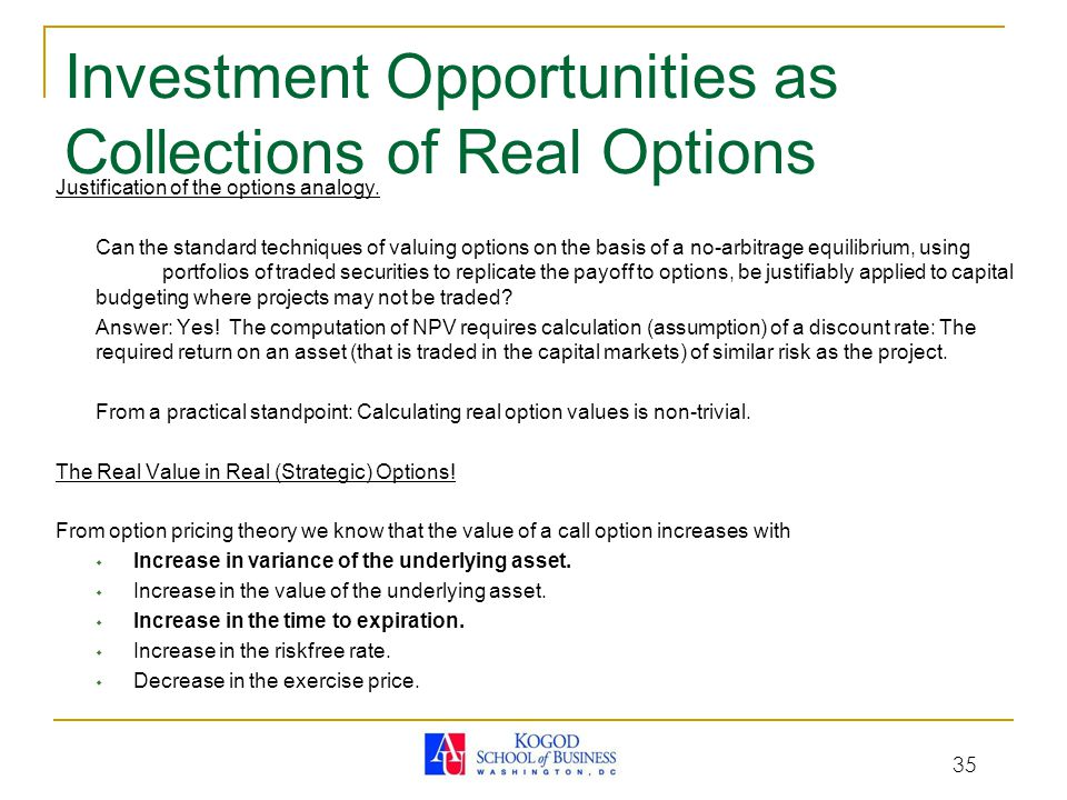 35 Investment Opportunities as Collections of Real Options Justification of the options analogy.